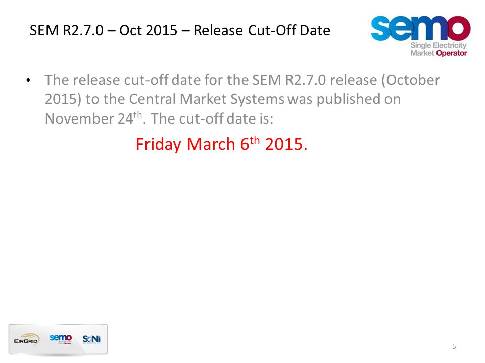 The release cut-off date for the SEM R2.7.0 release (October 2015) to the Central Market Systems was published on November 24 th.