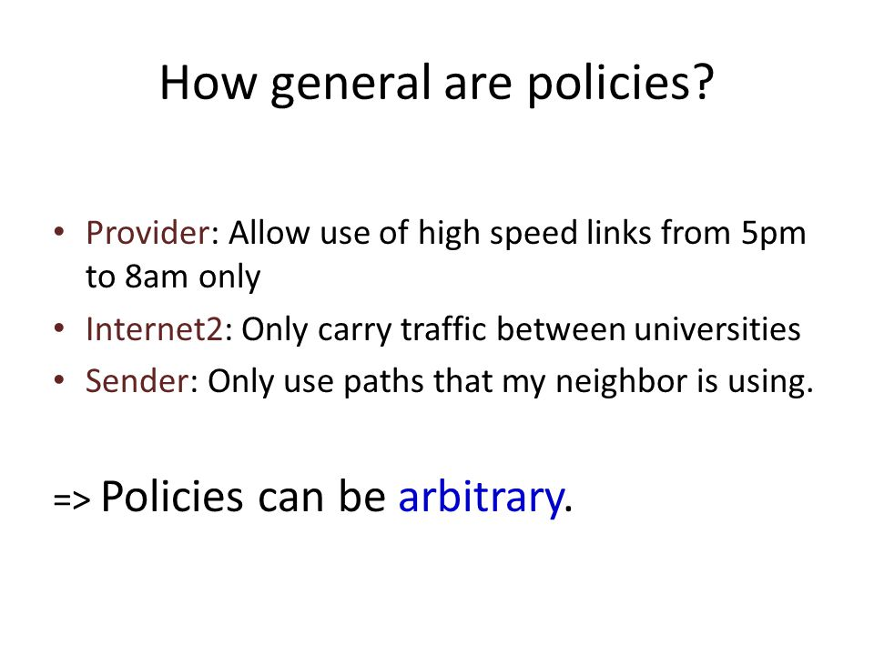 How general are policies.