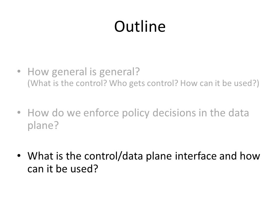 Outline How general is general. (What is the control.