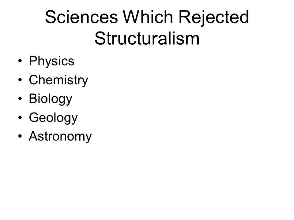 Sciences Which Rejected Structuralism Physics Chemistry Biology Geology Astronomy