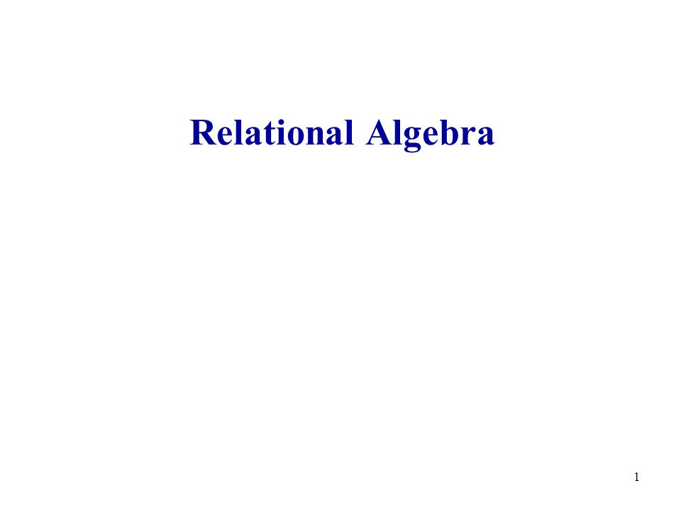 42 Relational Algebra at a Glance Operators: relations as input, new relation as output Five basic RA operations: –Basic Set Operations union, difference (no intersection, no complement) –Selection:  –Projection:  –Cartesian Product: X When our relations have attribute names: –Renaming:  Derived operations: –Intersection, complement –Joins (natural,equi-join, theta join, semi-join)