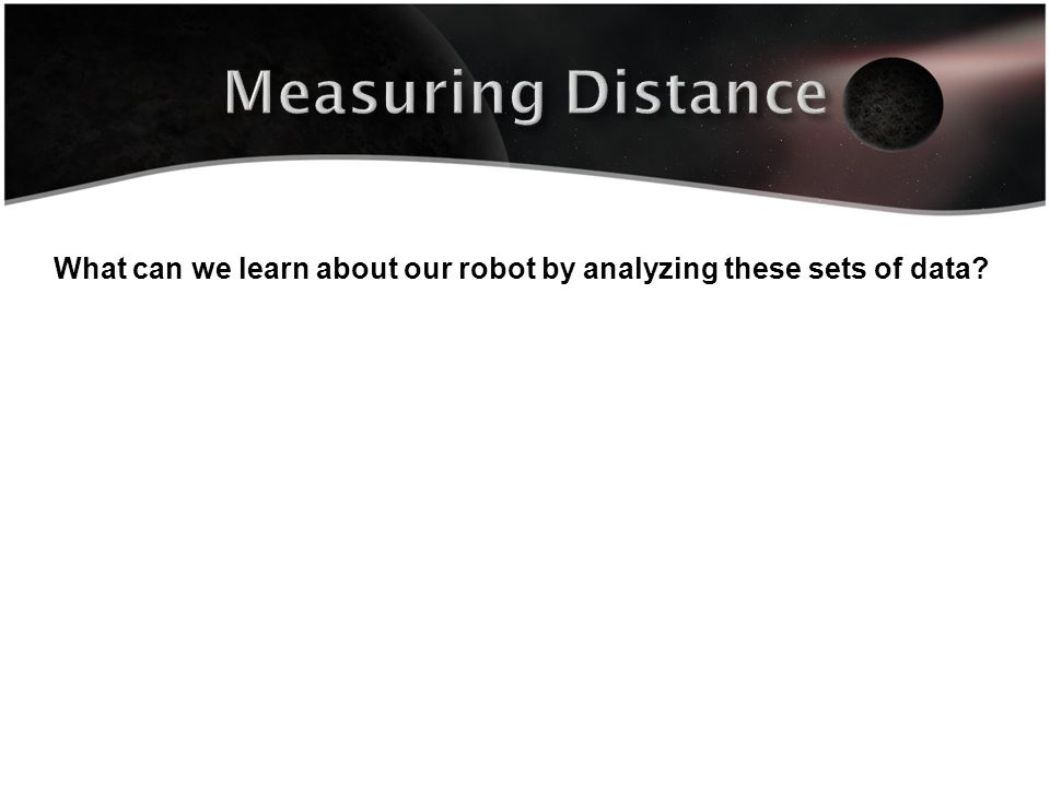 What can we learn about our robot by analyzing these sets of data