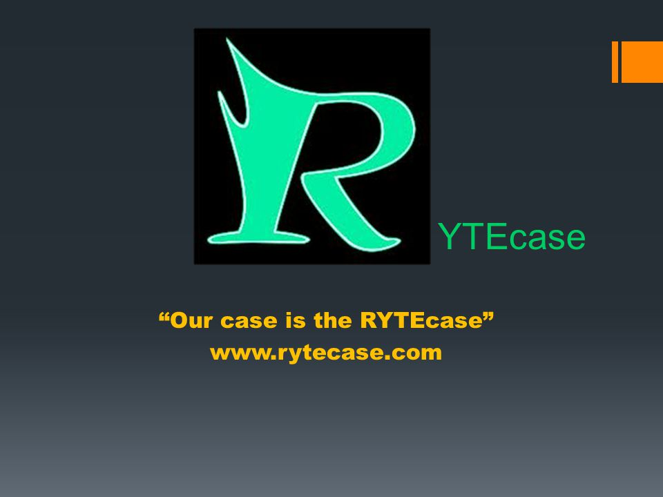 Our case is the RYTEcase www.rytecase.com YTEcase