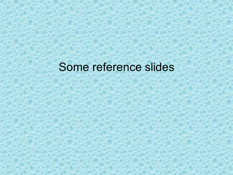 Some reference slides