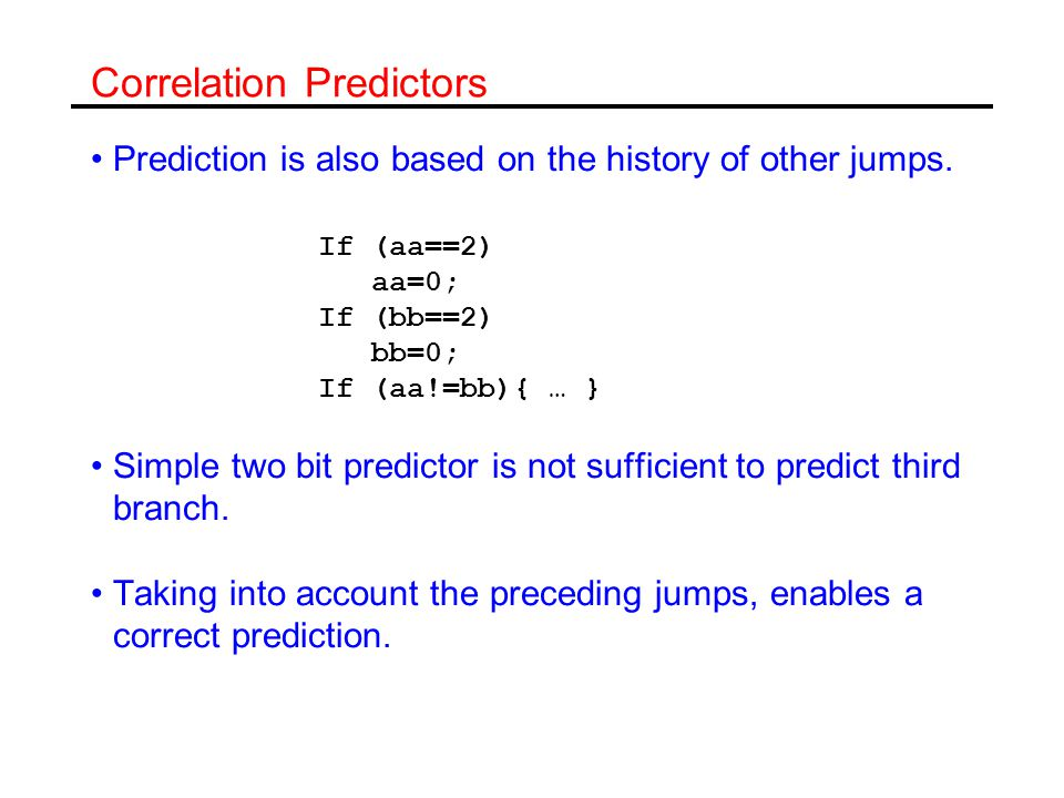 Correlation Predictors Prediction is also based on the history of other jumps.