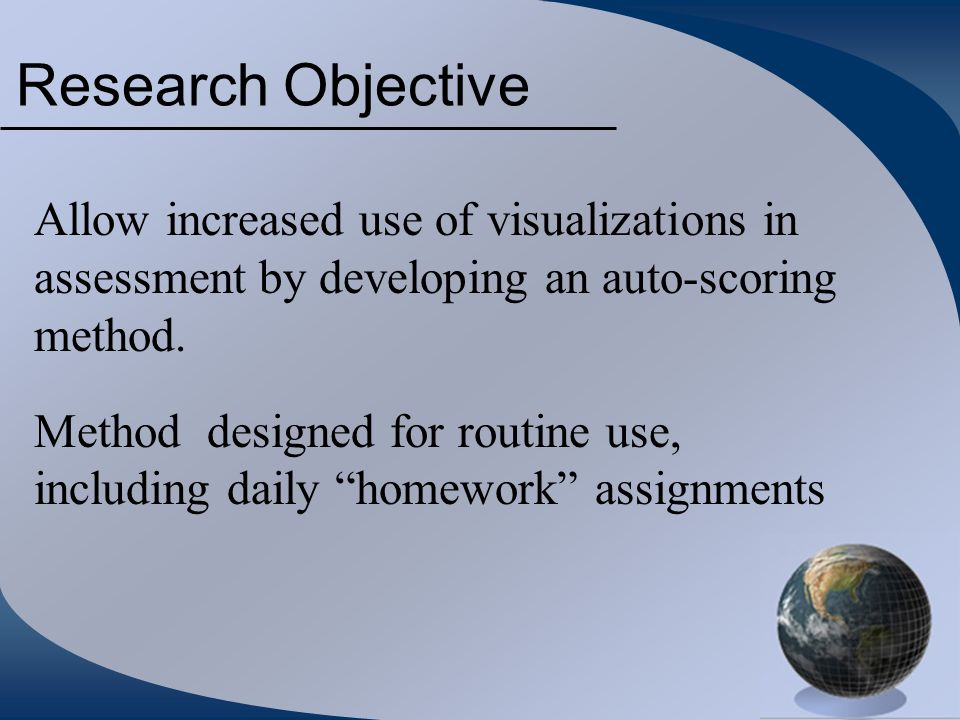 Research Objective Allow increased use of visualizations in assessment by developing an auto-scoring method.