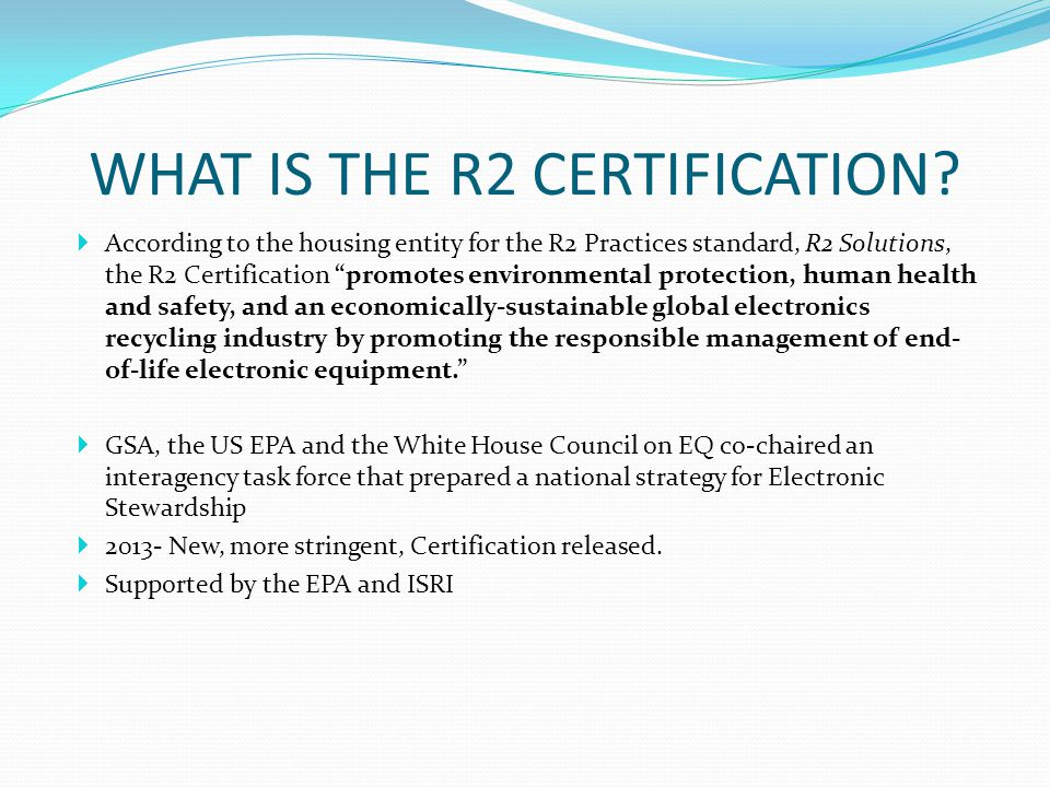 WHAT IS THE R2 CERTIFICATION.