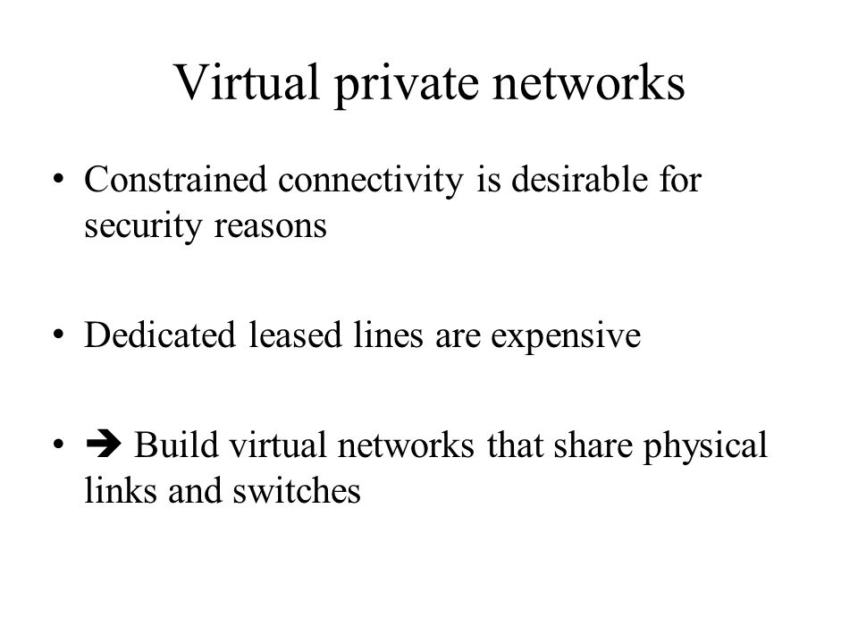 How to build a virtual network? Virtual circuits IP tunnels