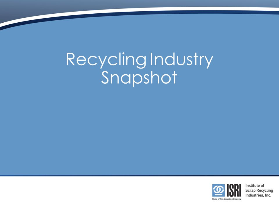Recycling Industry Snapshot