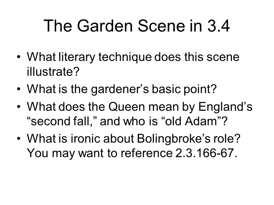 The Garden Scene in 3.4 What literary technique does this scene illustrate.