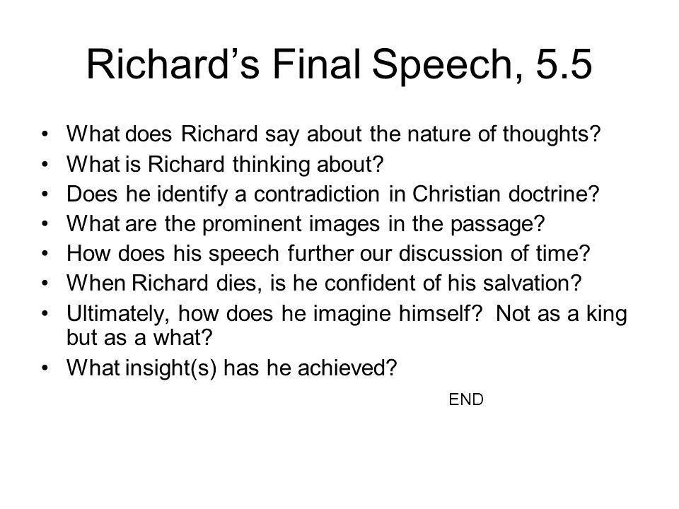 Richard's Final Speech, 5.5 What does Richard say about the nature of thoughts.