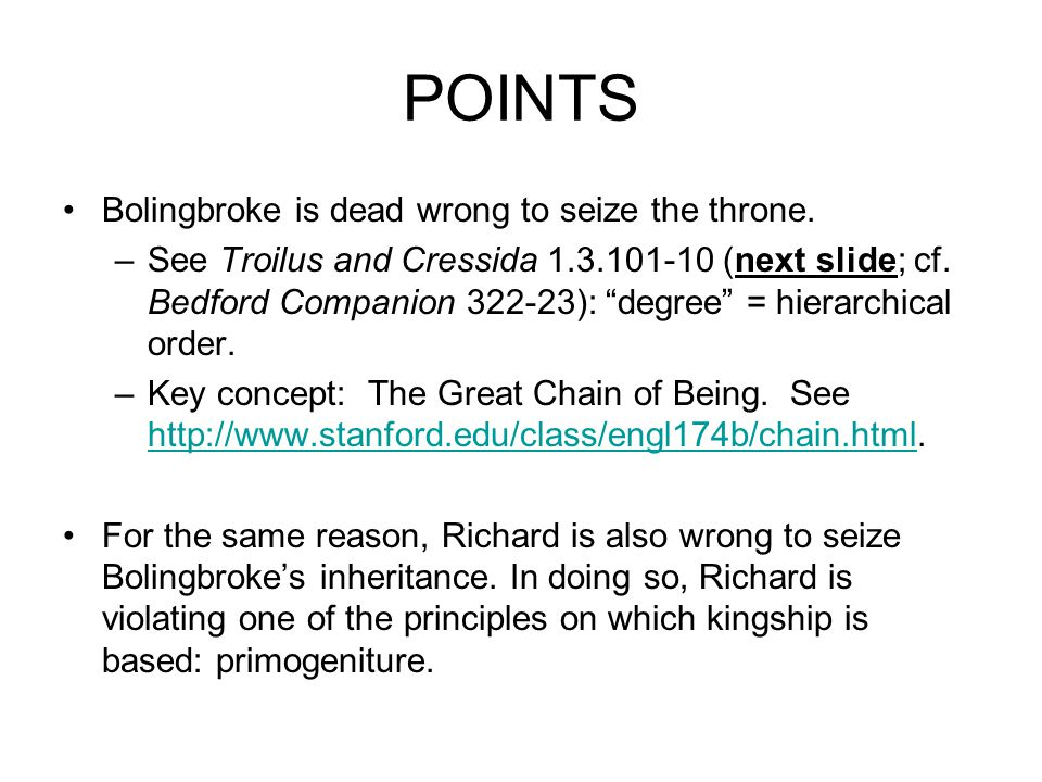 POINTS Bolingbroke is dead wrong to seize the throne.