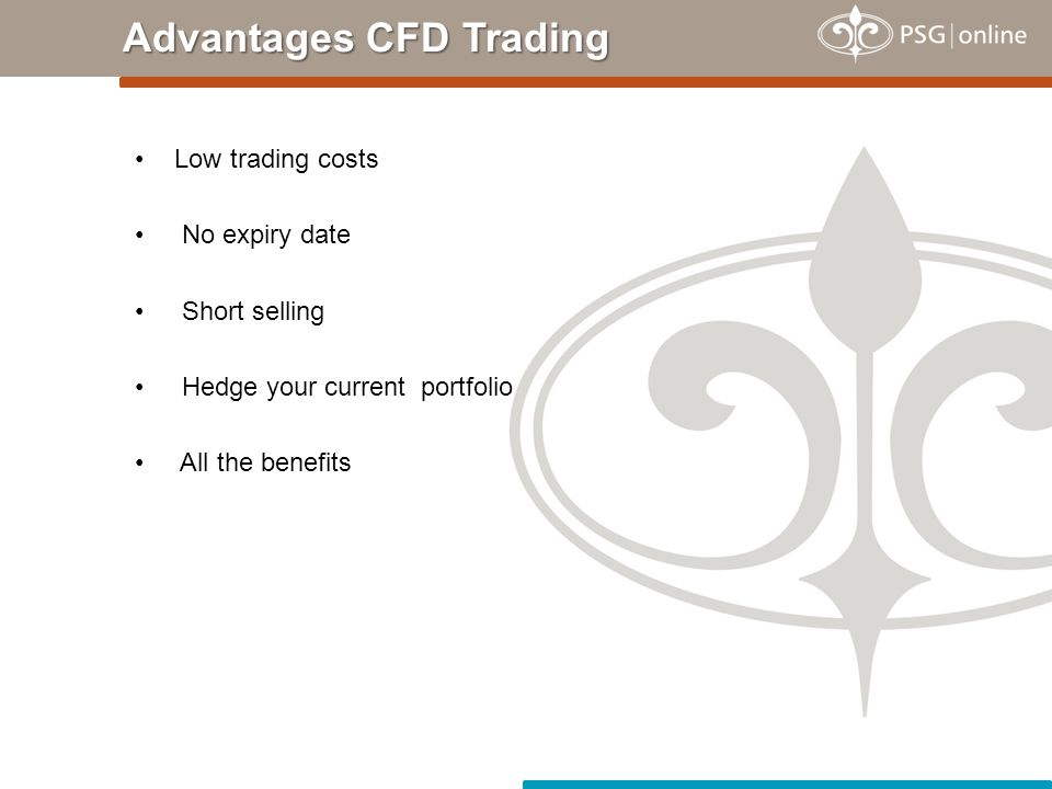Low trading costs No expiry date Short selling Hedge your current portfolio All the benefits Advantages CFD Trading