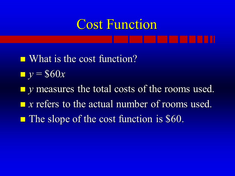 Cost Function n What is the cost function.