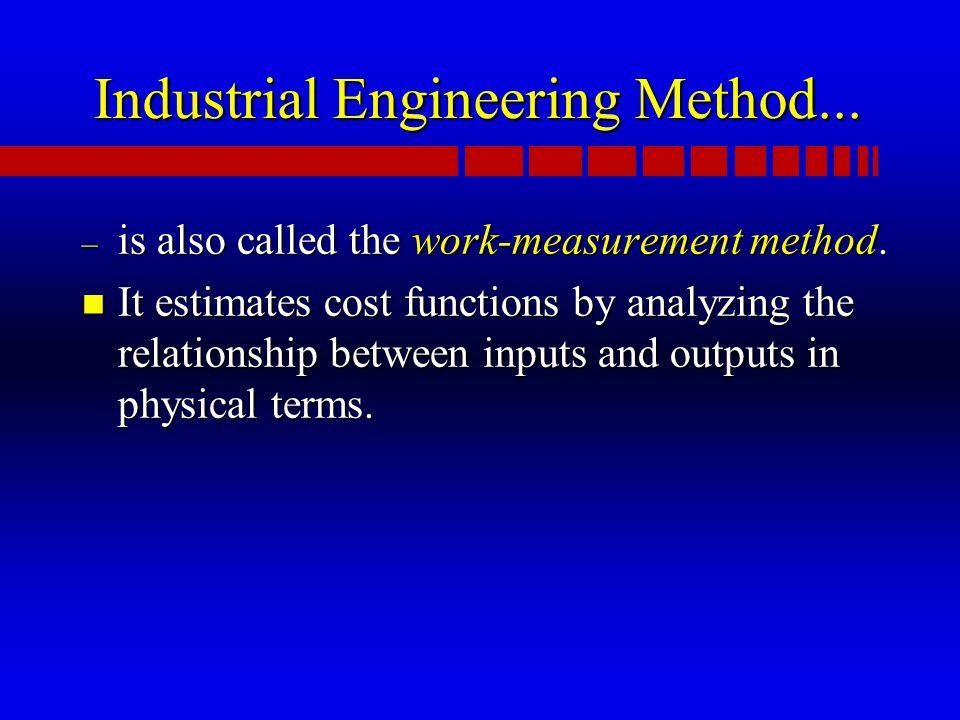 Industrial Engineering Method... – is also called the work-measurement method.