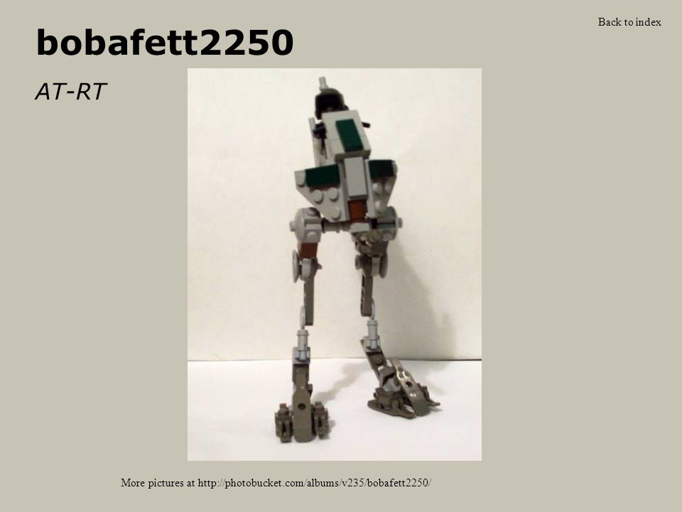 bobafett2250 AT-RT More pictures at http://photobucket.com/albums/v235/bobafett2250/ Back to index