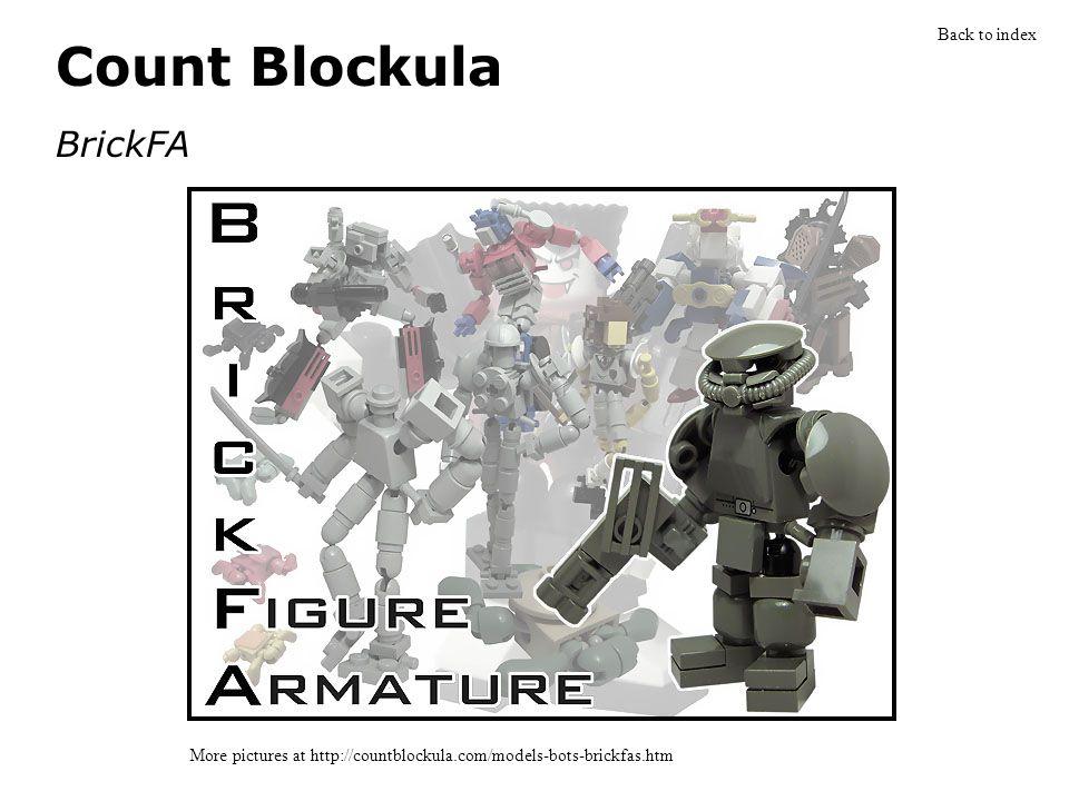 Count Blockula BrickFA More pictures at http://countblockula.com/models-bots-brickfas.htm Back to index