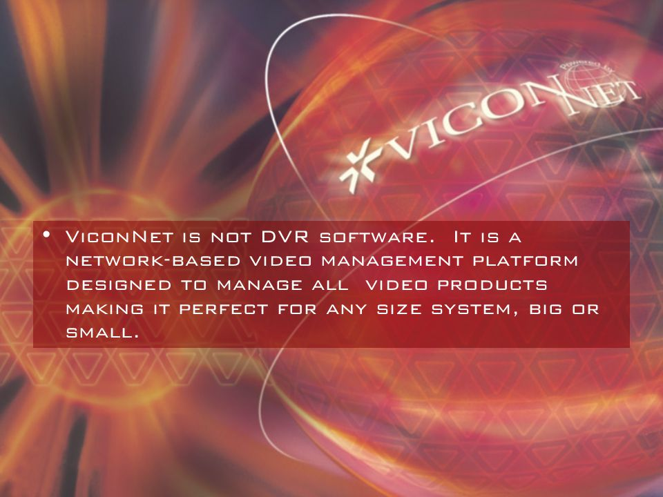 ViconNet is not DVR software.