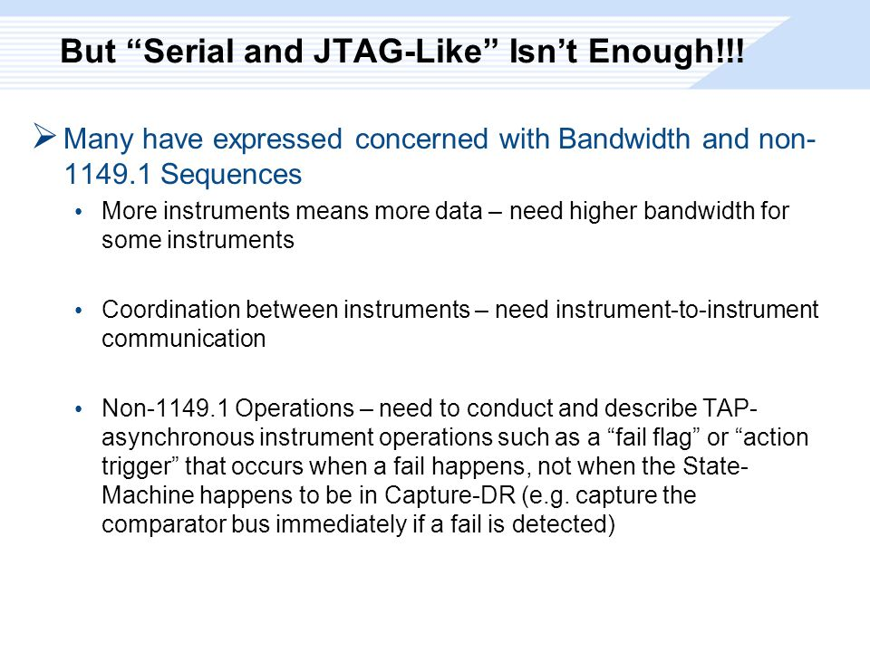 But Serial and JTAG-Like Isn't Enough!!.