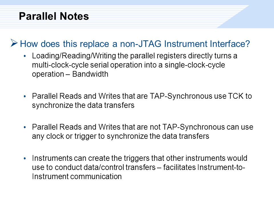 Parallel Notes  How does this replace a non-JTAG Instrument Interface.