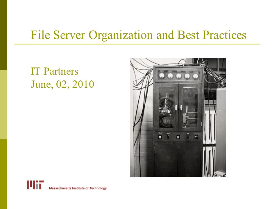 File Server Organization and Best Practices IT Partners June, 02, 2010