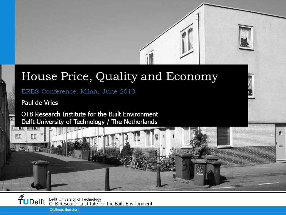 OTB Research Institute House Price, Quality and Economic Growth, ERES 2010 12 of 19 GPD and House Price 1995-2010, %, Quarterly change, [R2 = 0.62]