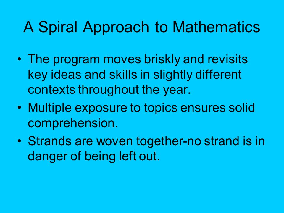 More Spiraling… Mastery is developed over time.