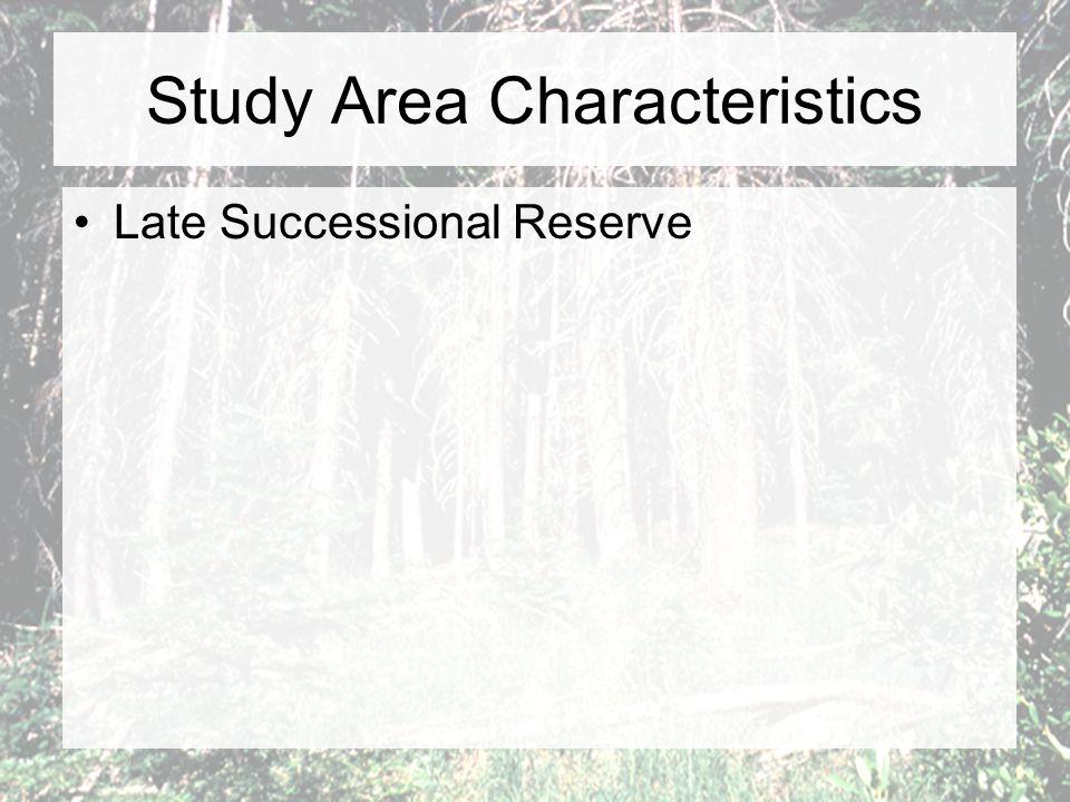 Study Area Characteristics Late Successional Reserve