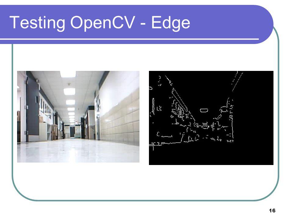 Testing OpenCV - Edge 16