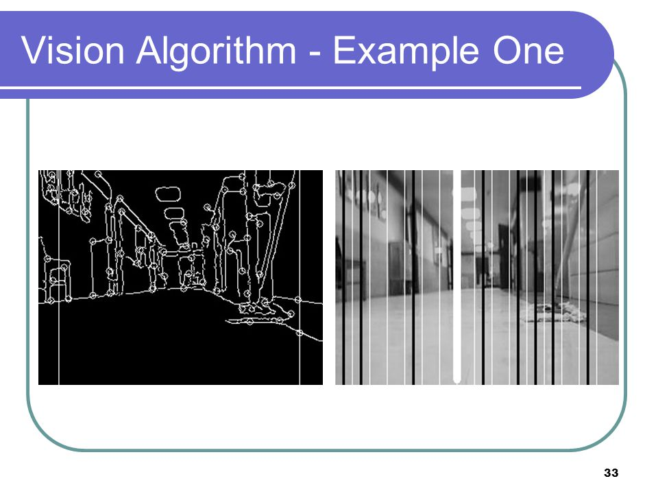 Vision Algorithm - Example One 33
