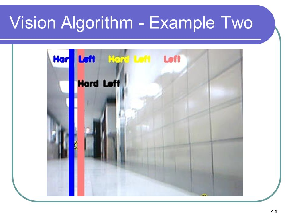 Vision Algorithm - Example Two 41