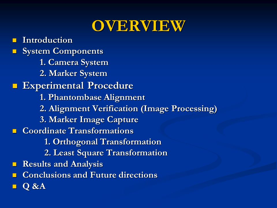 OVERVIEW Introduction Introduction System Components System Components 1. Camera System 1. Camera System 2. Marker System Experimental Procedure Exper