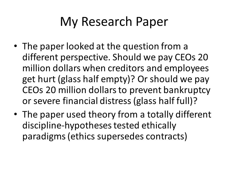 My Research Paper The paper looked at the question from a different perspective.