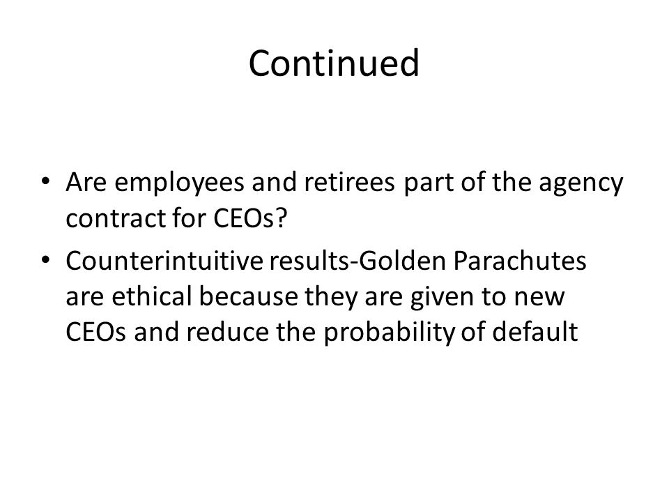 Continued Are employees and retirees part of the agency contract for CEOs.