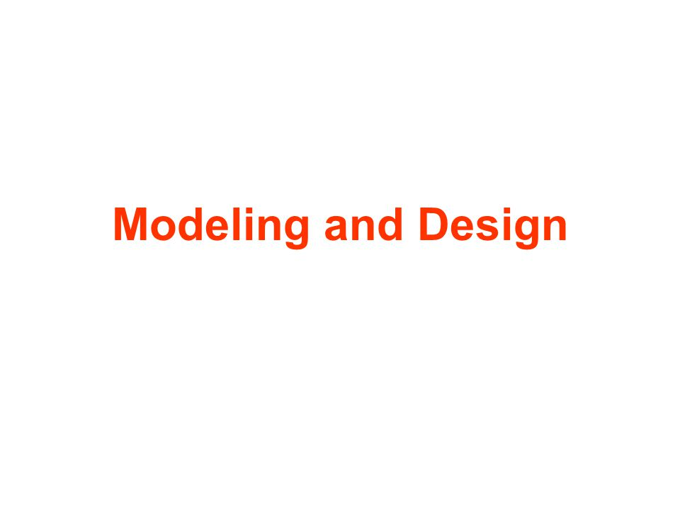 Modeling and Design