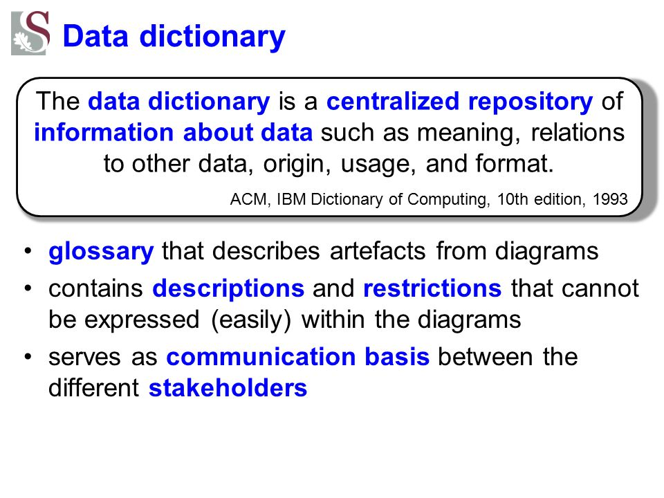 Data dictionary glossary that describes artefacts from diagrams contains descriptions and restrictions that cannot be expressed (easily) within the di
