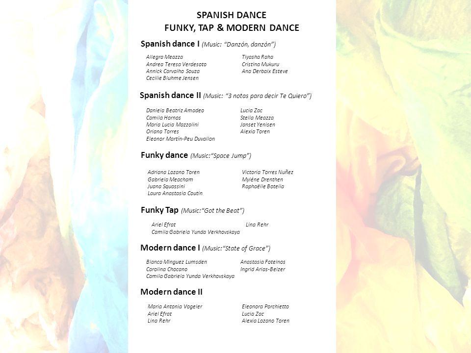 """SPANISH DANCE FUNKY, TAP & MODERN DANCE Spanish dance I (Music: """"Danzón, danzón"""") Allegra Meazza Tiyasha Raha Andrea Teresa Verdesoto Cristina Mukuru"""