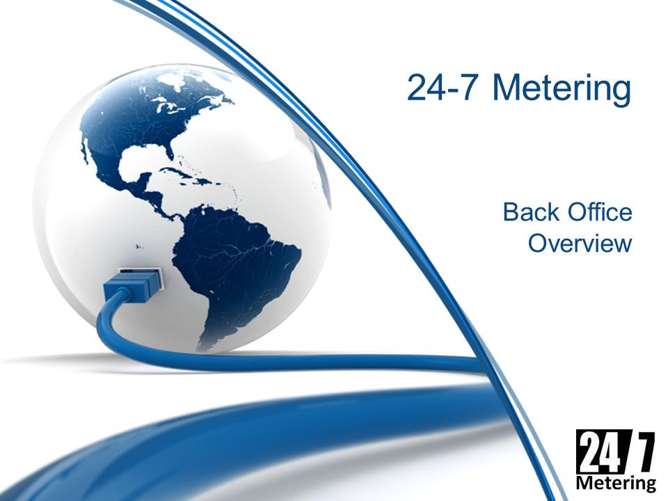 24-7 Metering Back Office Overview