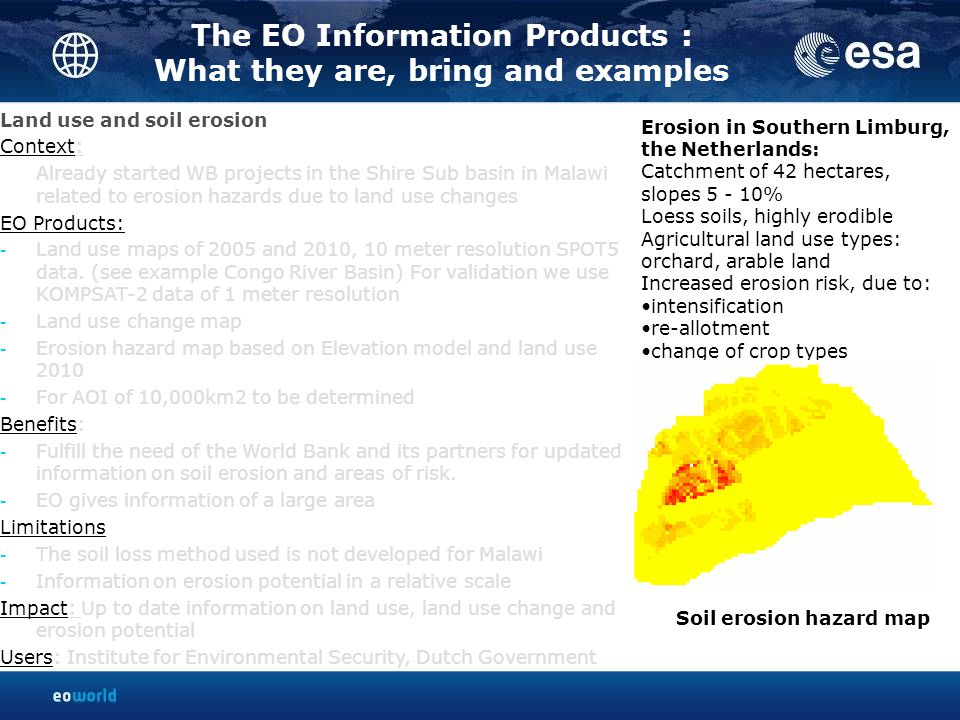The EO Information Products : What they are, bring and examples Land use and soil erosion Context: Already started WB projects in the Shire Sub basin