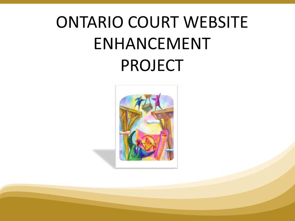 ONTARIO COURT WEBSITE ENHANCEMENT PROJECT