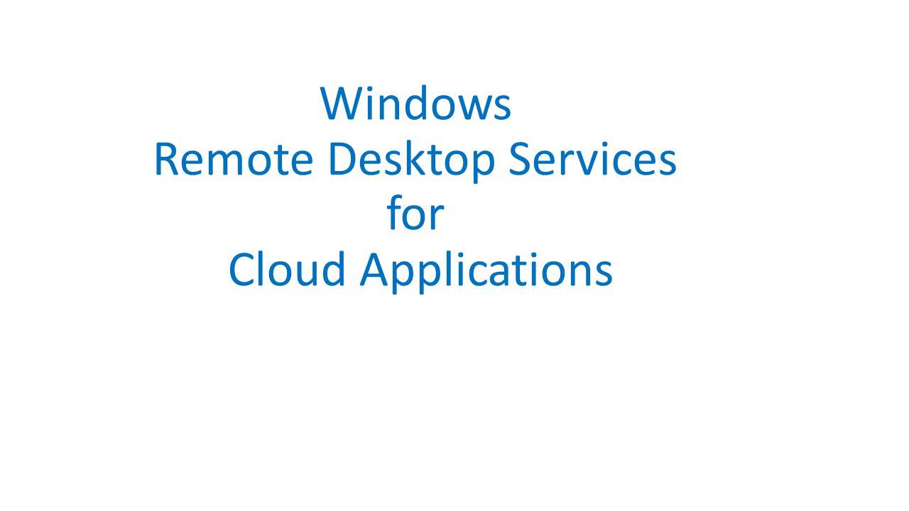 Windows Remote Desktop Services for Cloud Applications