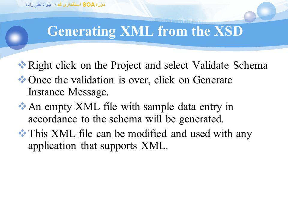 دوره SOA استانداری قم - جواد تقی زاده Creating XSD  Open Visual Studio 2005 (if you are using BizTalk 2006 and higher version)  Click on File -> New