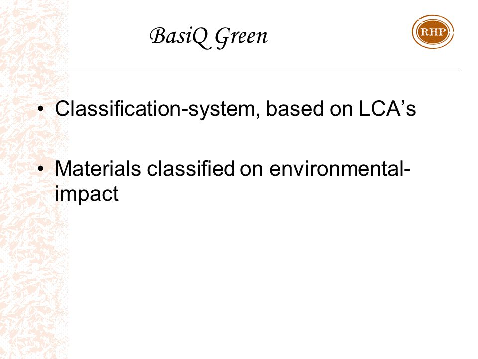 BasiQ Green Classification-system, based on LCA's Materials classified on environmental- impact