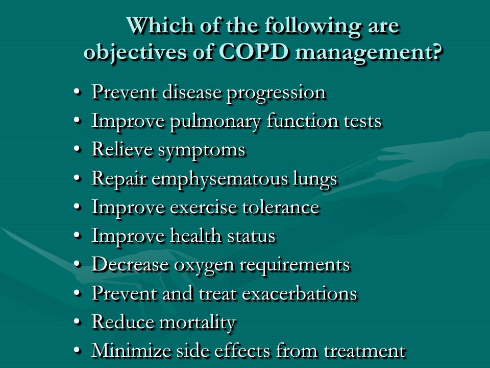 Which of the following are objectives of COPD management.