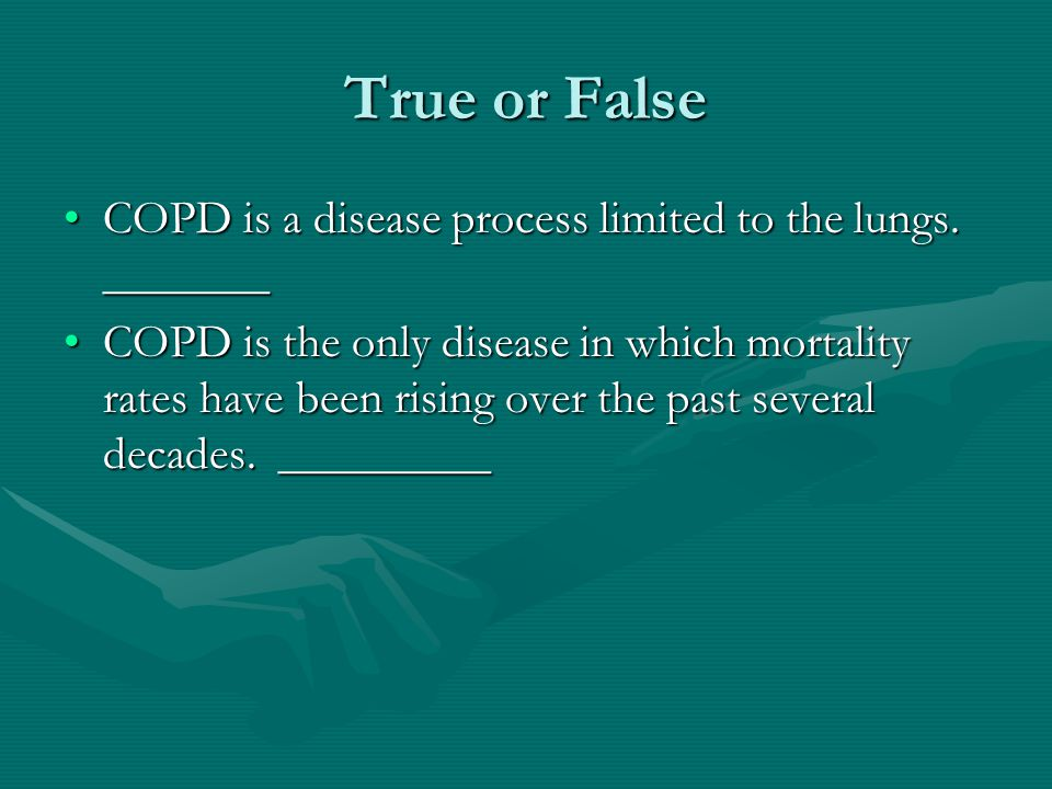 True or False COPD is a disease process limited to the lungs.