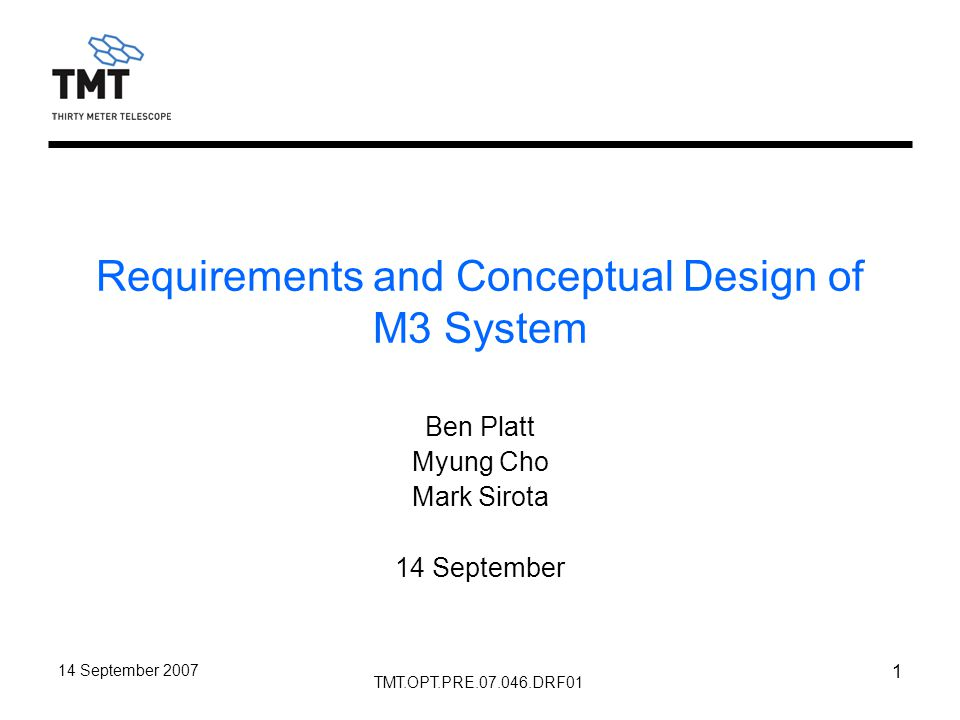 TMT.OPT.PRE.07.046.DRF01 14 September 2007 22 M3 Control System-Cell Summary Description & Requirements –The M3 Control System–Cell (M3CSC) provides local control for the M3 Cell Assembly (M3CA).