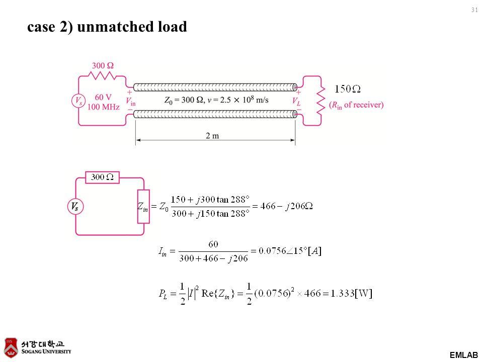 EMLAB 31 case 2) unmatched load