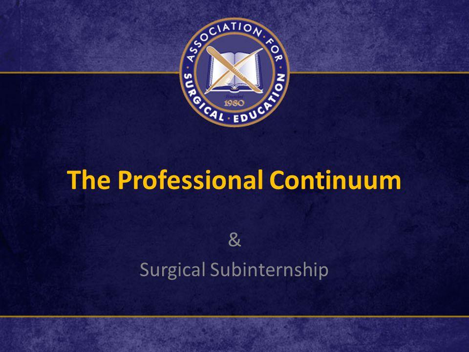 The Professional Continuum & Surgical Subinternship