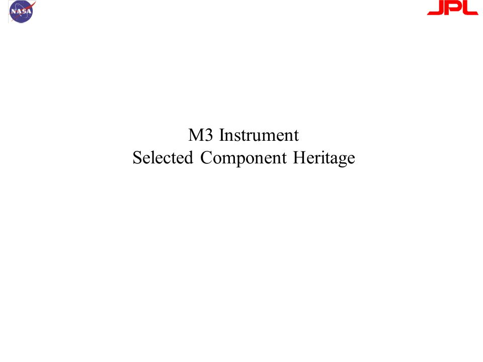 M3 Instrument Selected Component Heritage