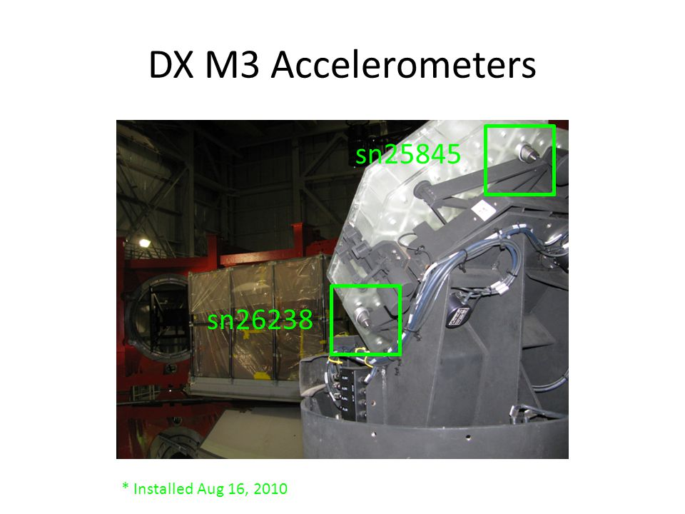 DX M3 Accelerometers sn26238 sn25845 * Installed Aug 16, 2010